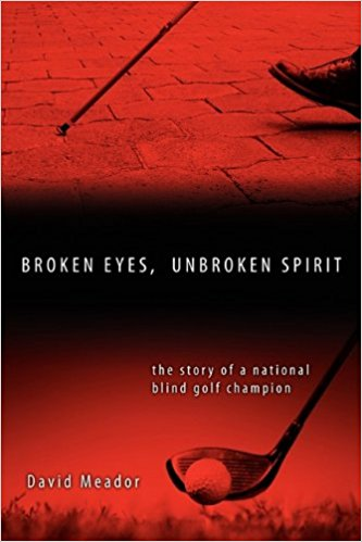 Broken Eyes Unbroken Spirit David Meador