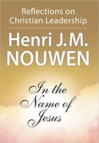 In the Name of Jesus Henri J. M. Nouwen