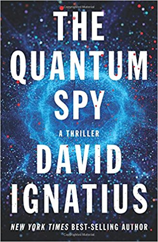The Quantum Spy David Ignatius