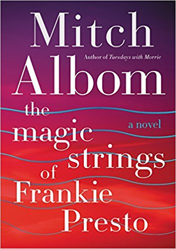 The Magic Strings of Frankie Presto Mitch Albom