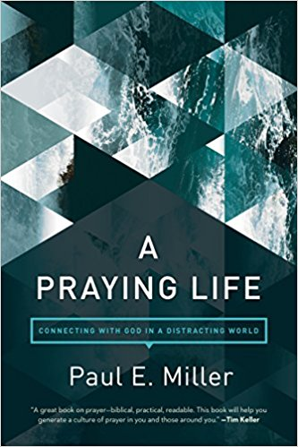 A Praying Life Paul Miller